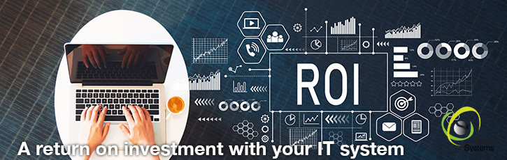 A return on your investment with your IT system
